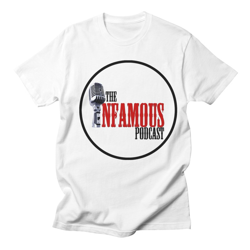 Infamous Podcast Logo Women's Unisex T-Shirt by The Infamous Podcast's Artist Shop