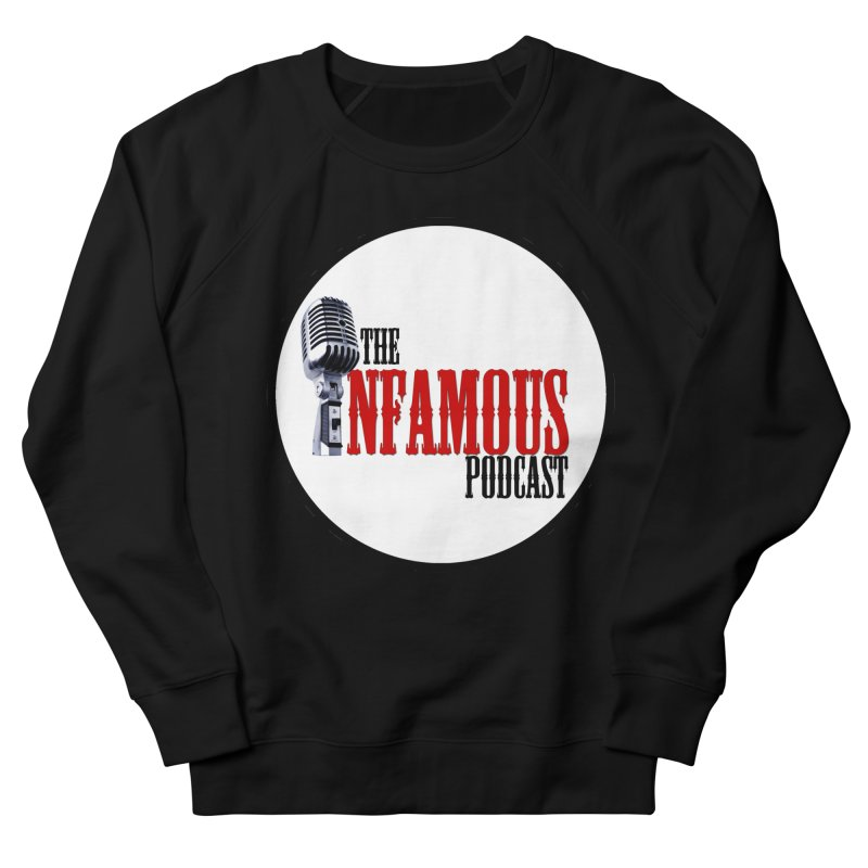 Infamous Podcast Logo Women's French Terry Sweatshirt by The Infamous Podcast's Artist Shop
