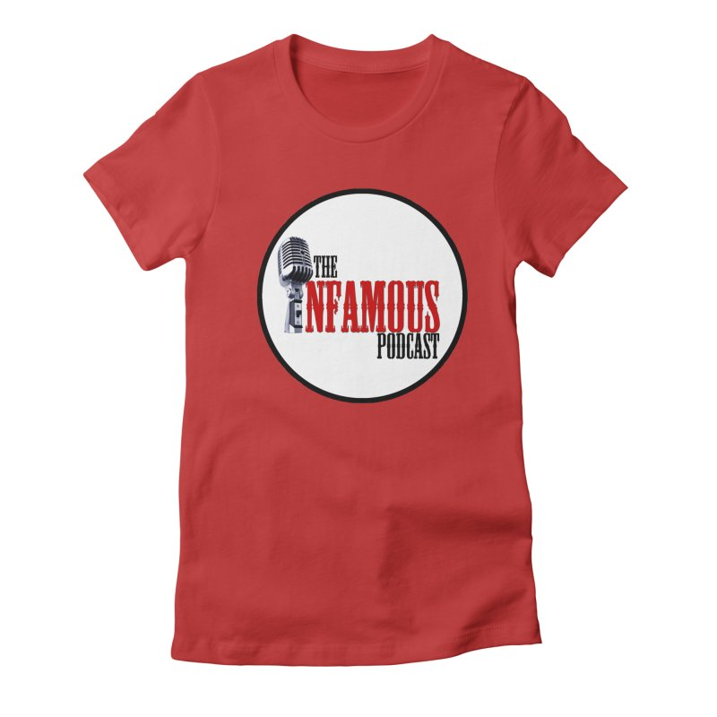 Infamous Podcast Logo Women's Fitted T-Shirt by The Infamous Podcast's Artist Shop