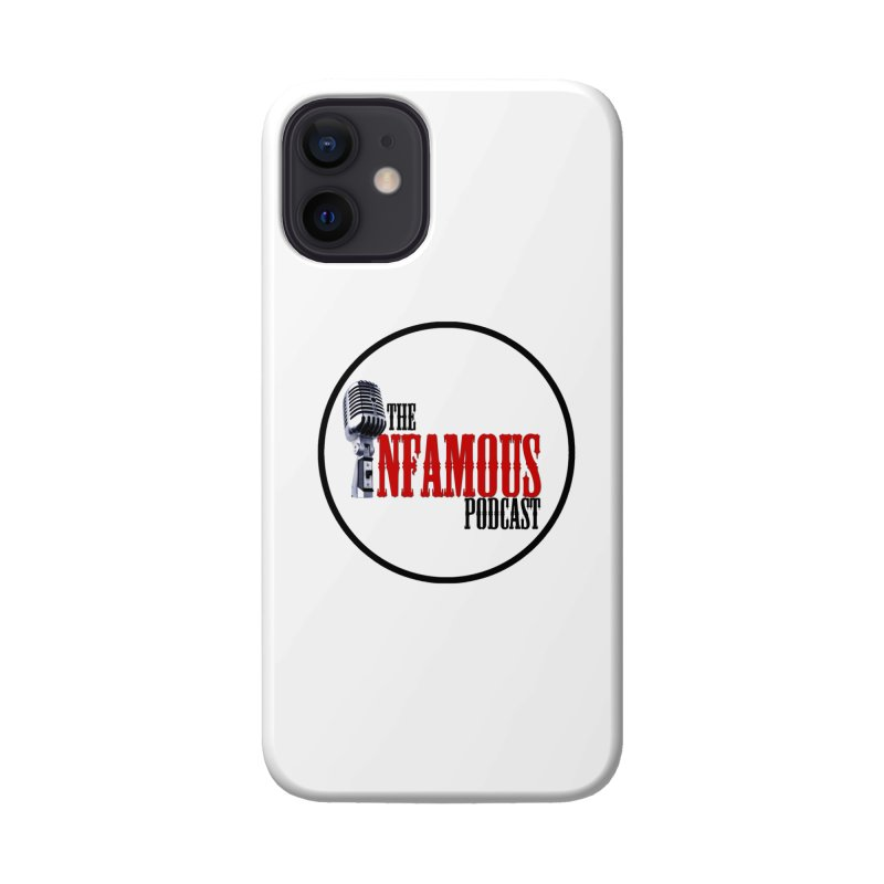 Infamous Podcast Logo Accessories Phone Case by The Infamous Podcast's Artist Shop