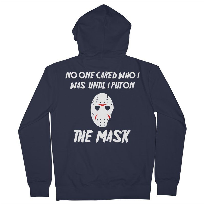 No one cared who I was until I put on the mask Men's Zip-Up Hoody by infinityforever's Artist Shop