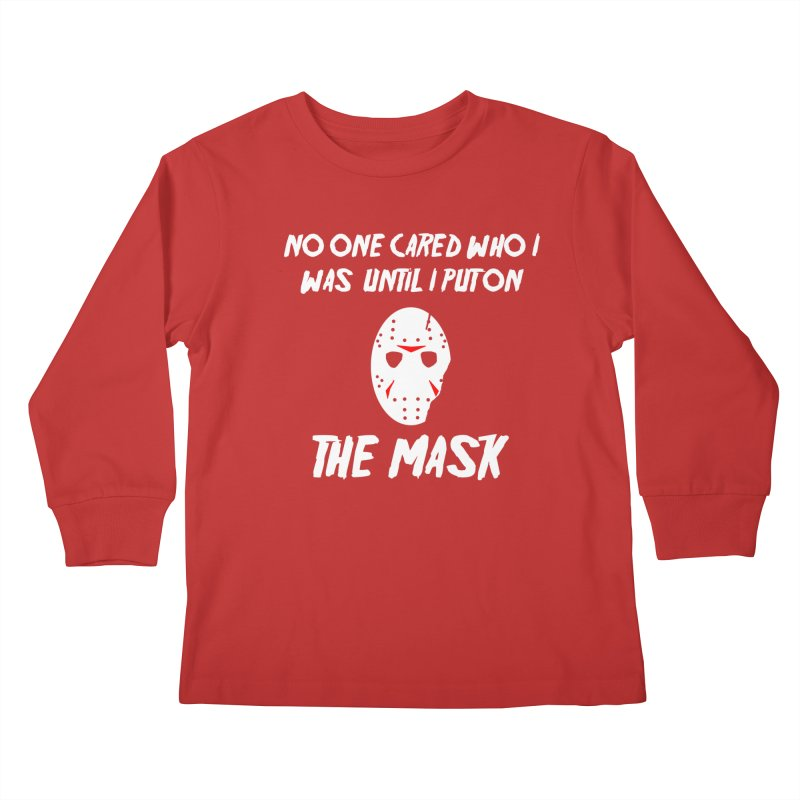 No one cared who I was until I put on the mask Kids Longsleeve T-Shirt by infinityforever's Artist Shop