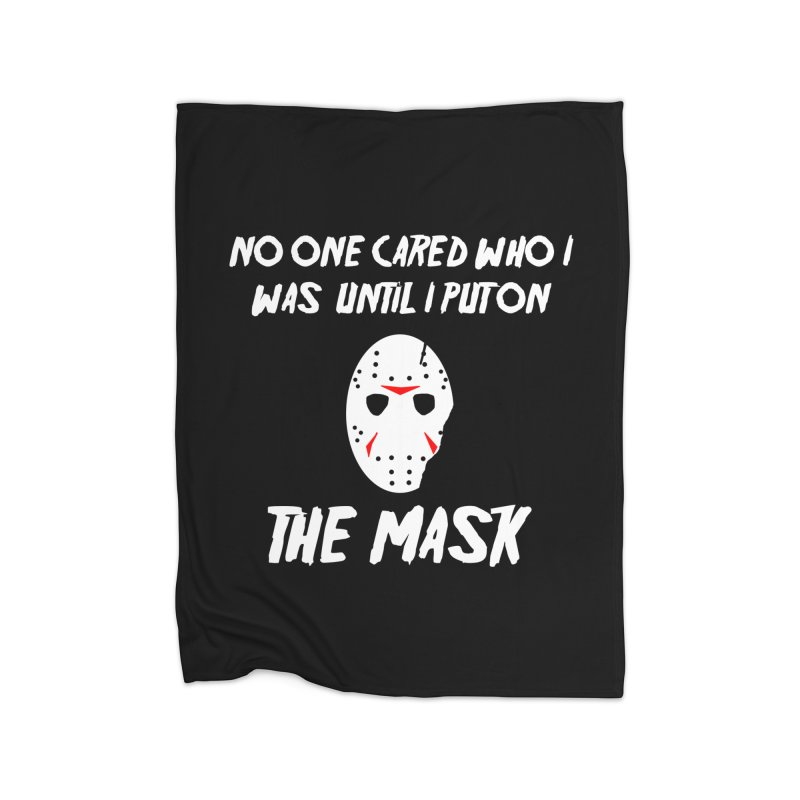 No one cared who I was until I put on the mask Home Blanket by infinityforever's Artist Shop