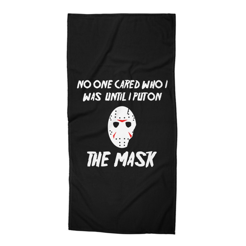 No one cared who I was until I put on the mask Accessories Beach Towel by infinityforever's Artist Shop