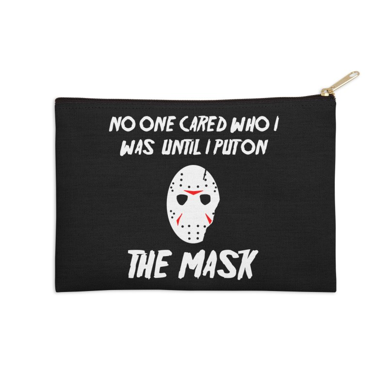 No one cared who I was until I put on the mask Accessories Zip Pouch by infinityforever's Artist Shop