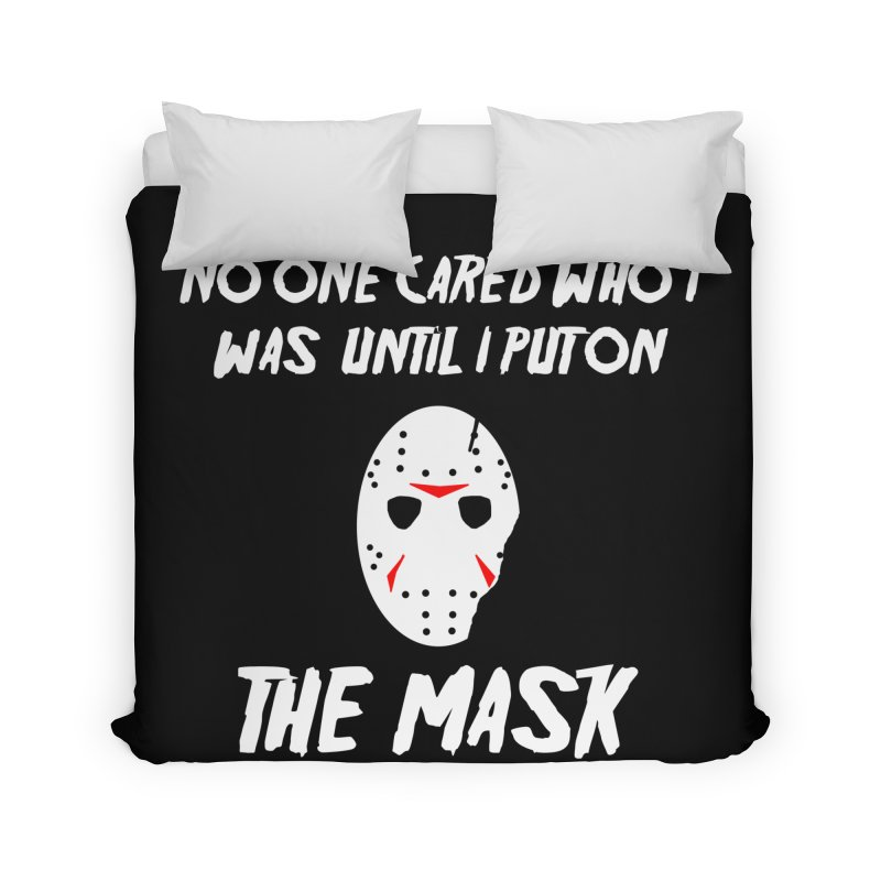 No one cared who I was until I put on the mask Home Duvet by infinityforever's Artist Shop