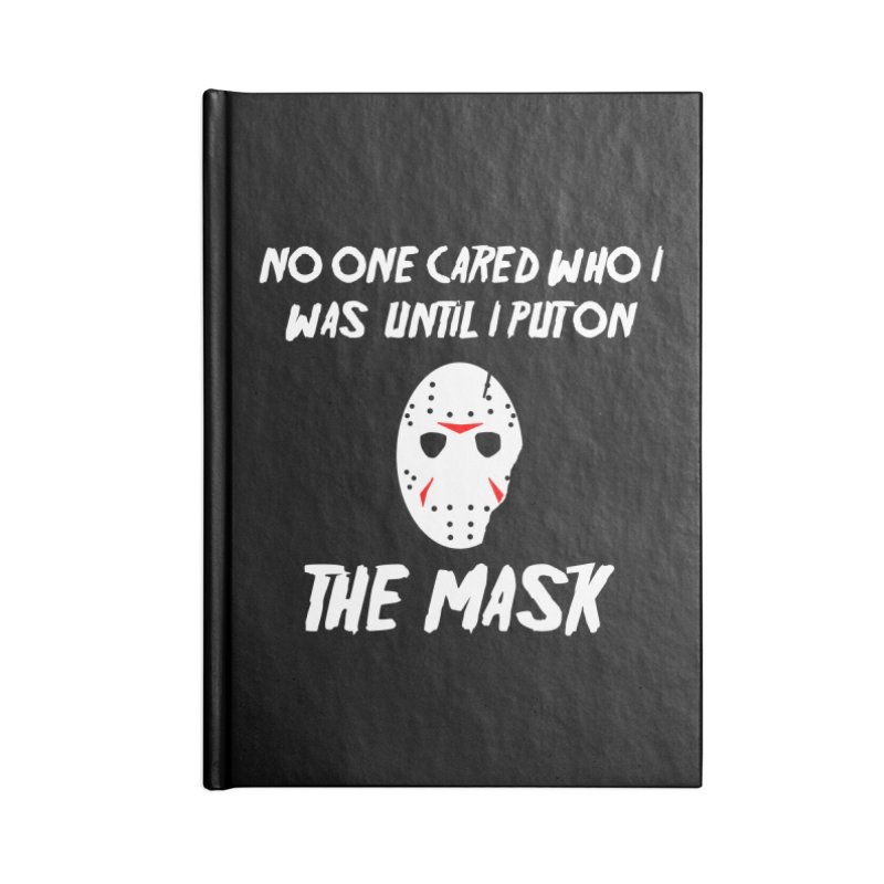 No one cared who I was until I put on the mask Accessories Notebook by infinityforever's Artist Shop