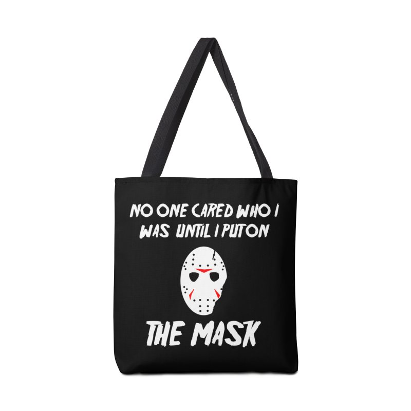 No one cared who I was until I put on the mask Accessories Bag by infinityforever's Artist Shop