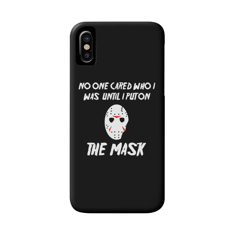 No one cared who I was until I put on the mask Accessories Phone Case by infinityforever's Artist Shop