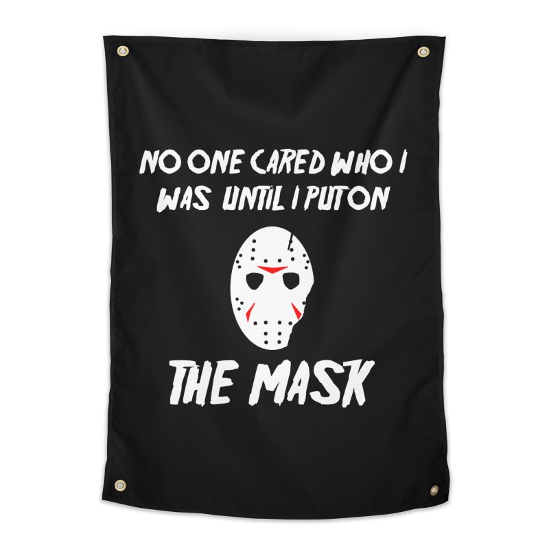 No one cared who I was until I put on the mask Home Tapestry by infinityforever's Artist Shop