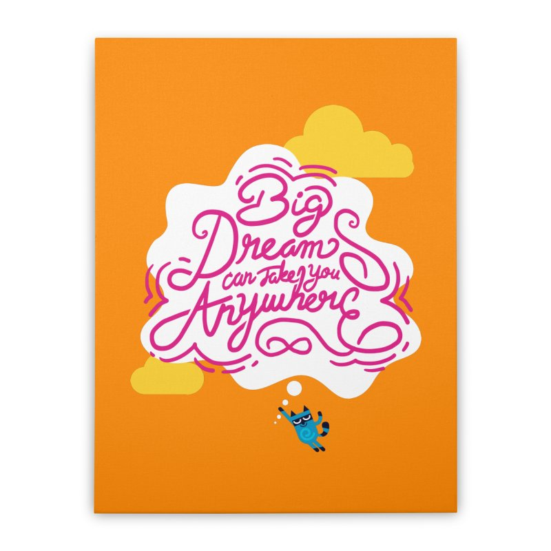 Big Dreams Can Take You Anywhere Home Stretched Canvas by La Tiendita