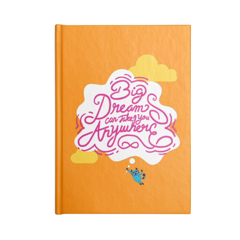 Big Dreams Can Take You Anywhere Accessories Notebook by La Tiendita