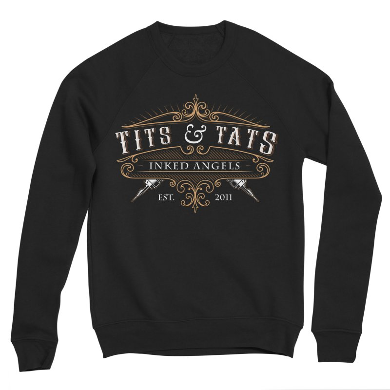 Tits & Tats Since 2011 Men's Sweatshirt by Inked Angels' Store