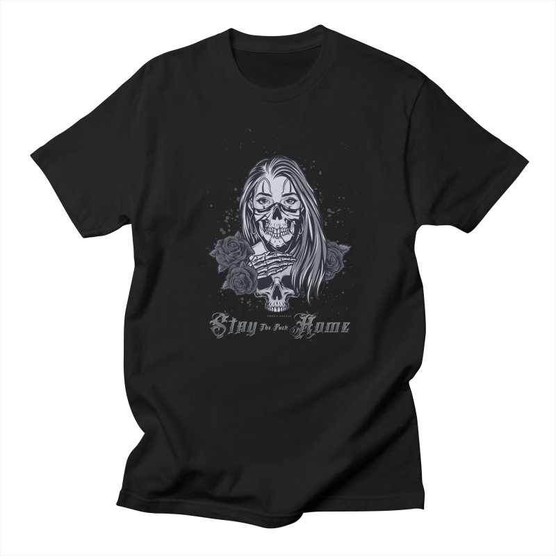Stay the F... Home Men's T-Shirt by Inked Angels' Store