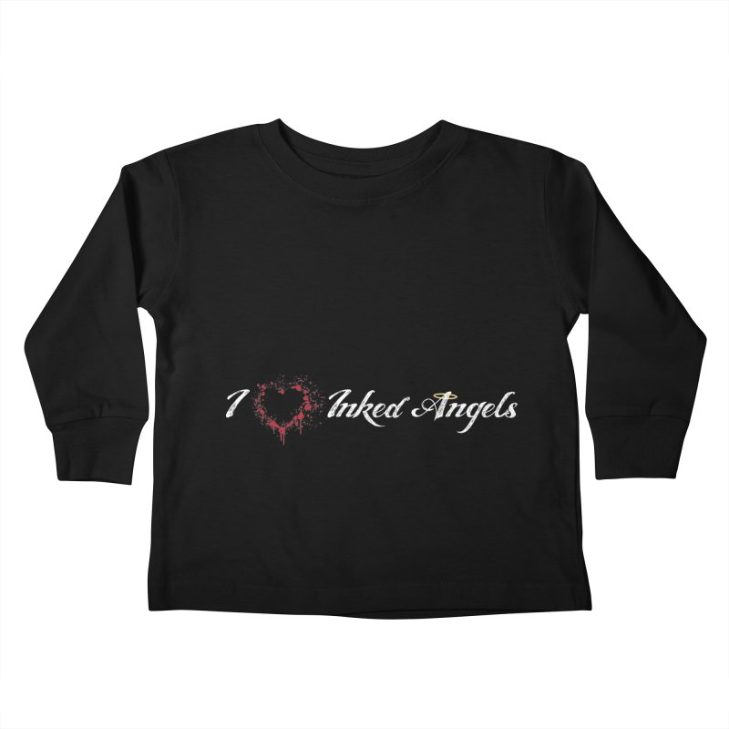 I Love Inked Angels Kids Toddler Longsleeve T-Shirt by Inked Angels' Store