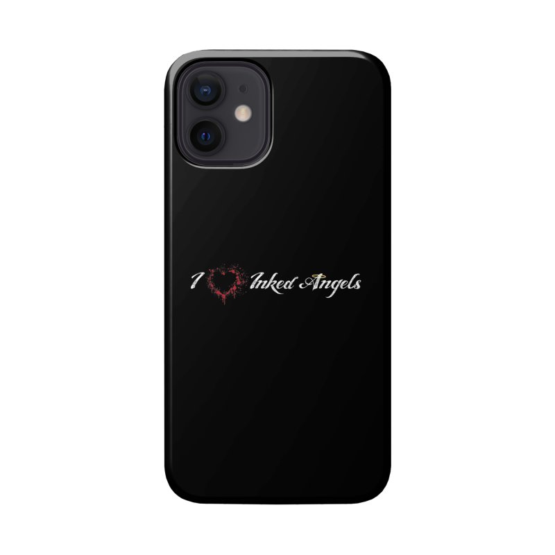 I Love Inked Angels Accessories Phone Case by Inked Angels' Store