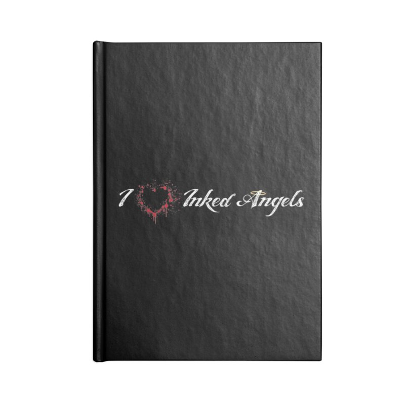 I Love Inked Angels Accessories Lined Journal Notebook by Inked Angels' Store