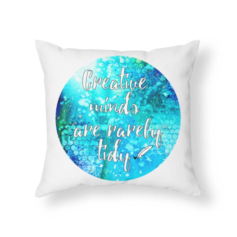 Creative Minds Home Throw Pillow by Inkie Quill Shop
