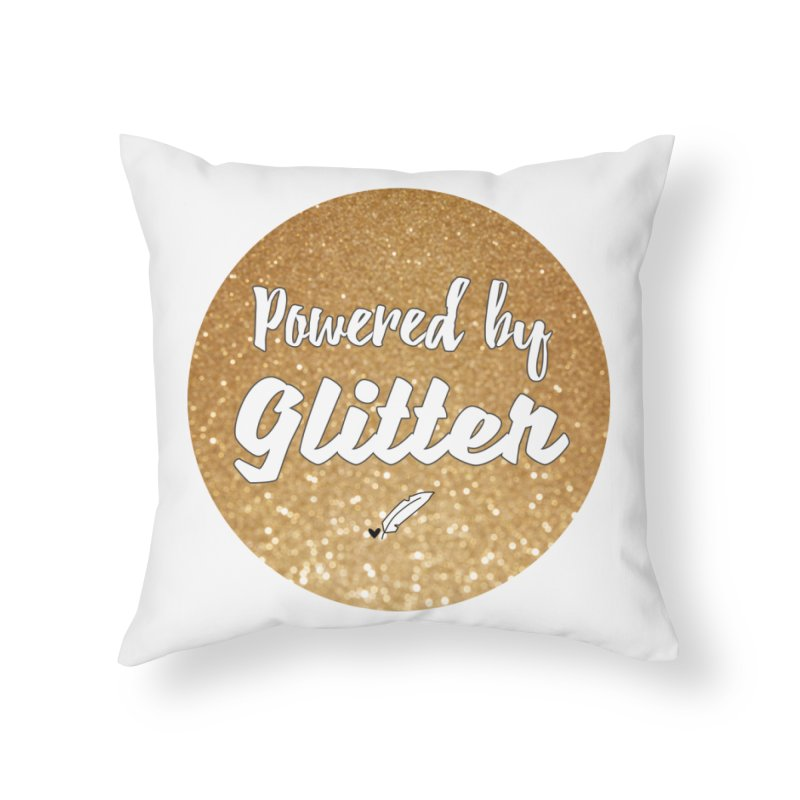 Powered by Glitter Home Throw Pillow by Inkie Quill Shop