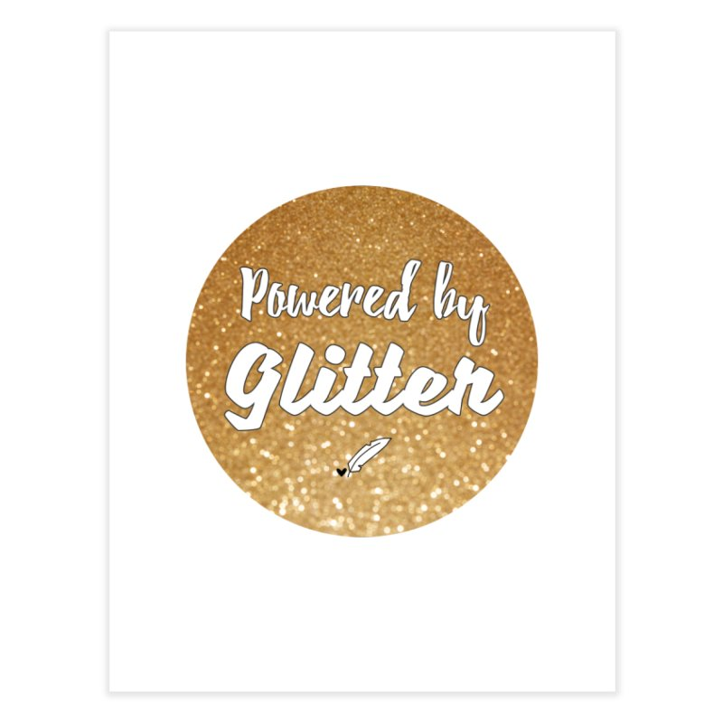 Powered by Glitter Home Fine Art Print by Inkie Quill Shop