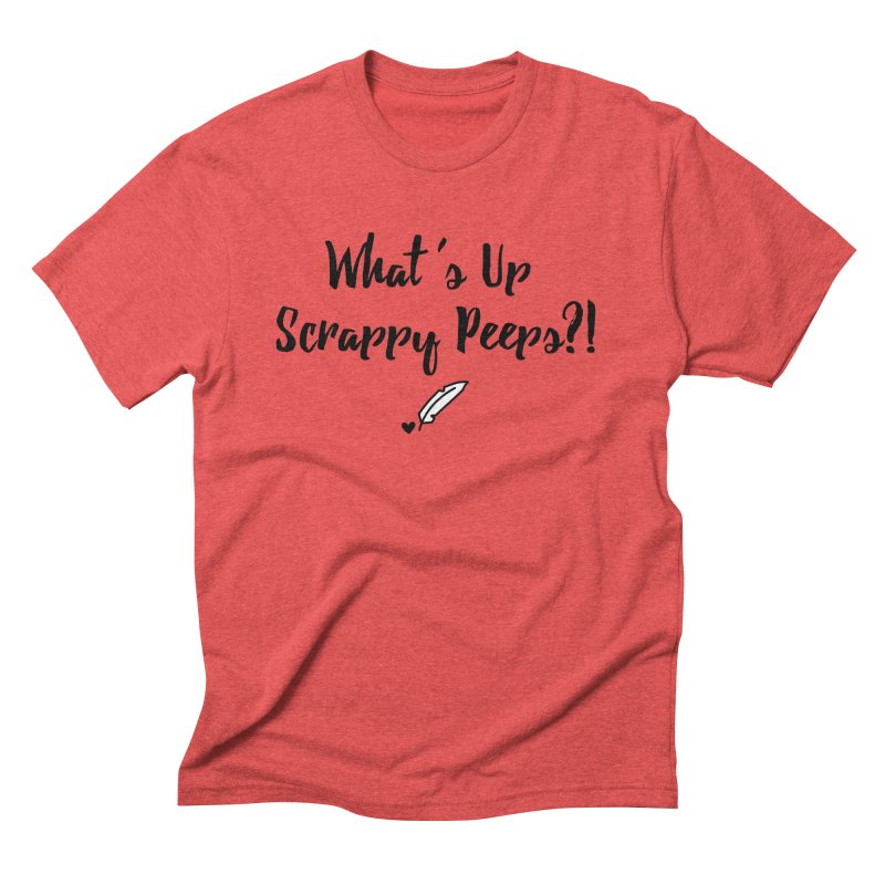 What's Up Scrappy Peeps #1 Men's Triblend T-Shirt by Inkie Quill Shop