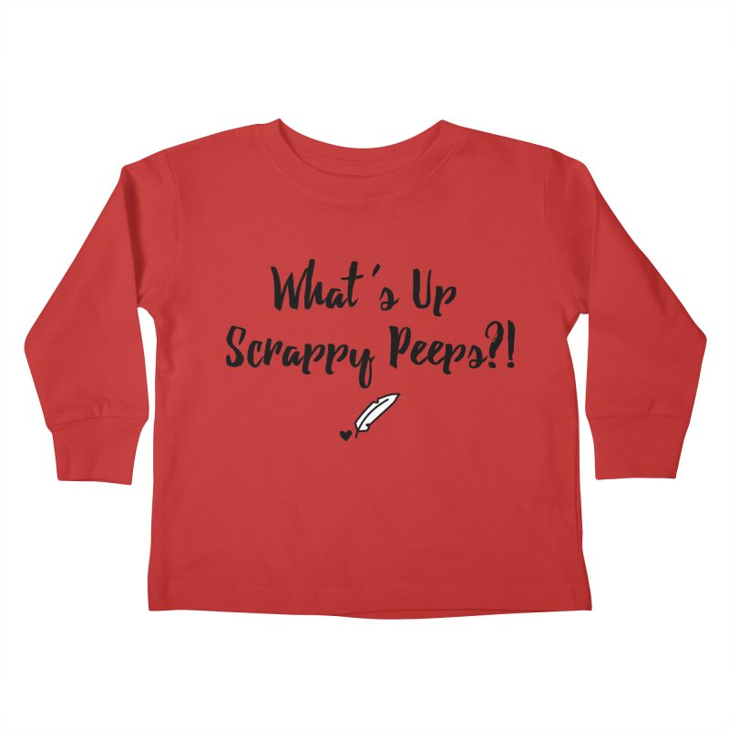What's Up Scrappy Peeps #1 Kids Toddler Longsleeve T-Shirt by Inkie Quill Shop