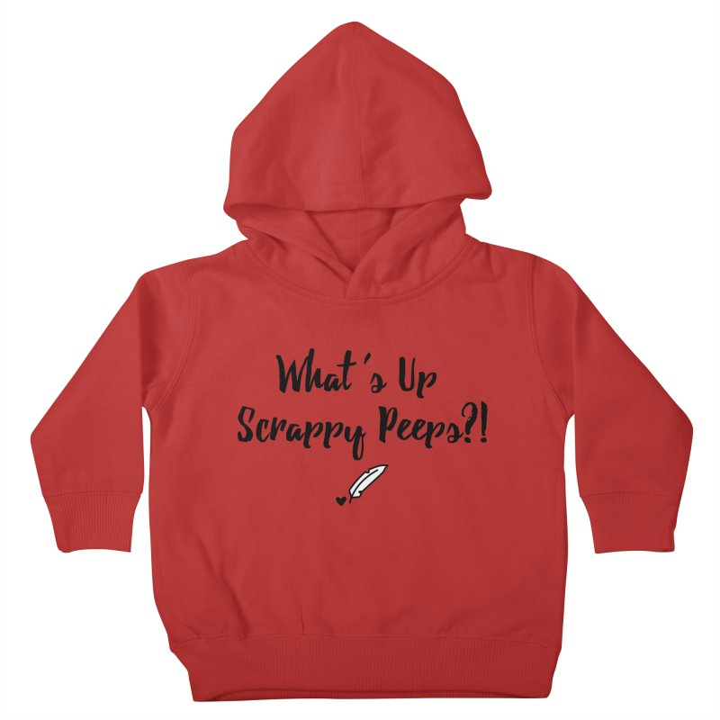 What's Up Scrappy Peeps #1 Kids Toddler Pullover Hoody by Inkie Quill Shop