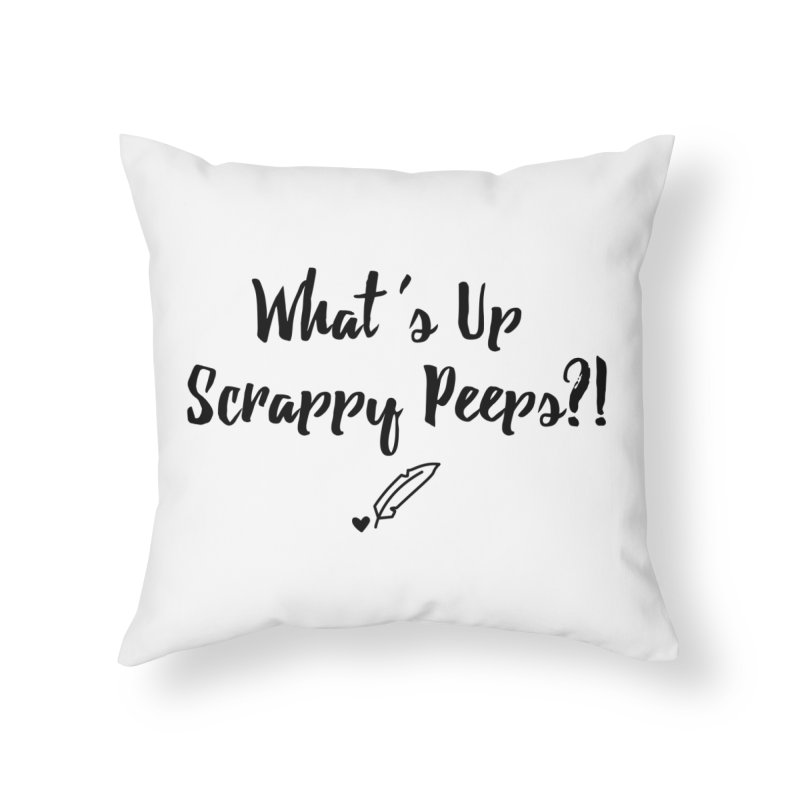 What's Up Scrappy Peeps #1 Home Throw Pillow by Inkie Quill Shop