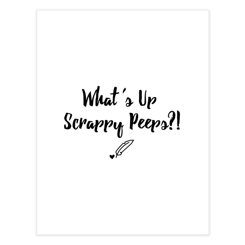 What's Up Scrappy Peeps #1 Home Fine Art Print by Inkie Quill Shop