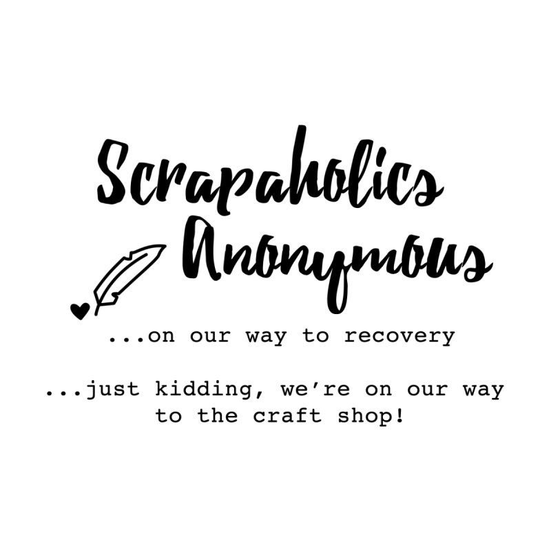Scrapaholics Anonymous #1 Women's Sweatshirt by Inkie Quill Shop