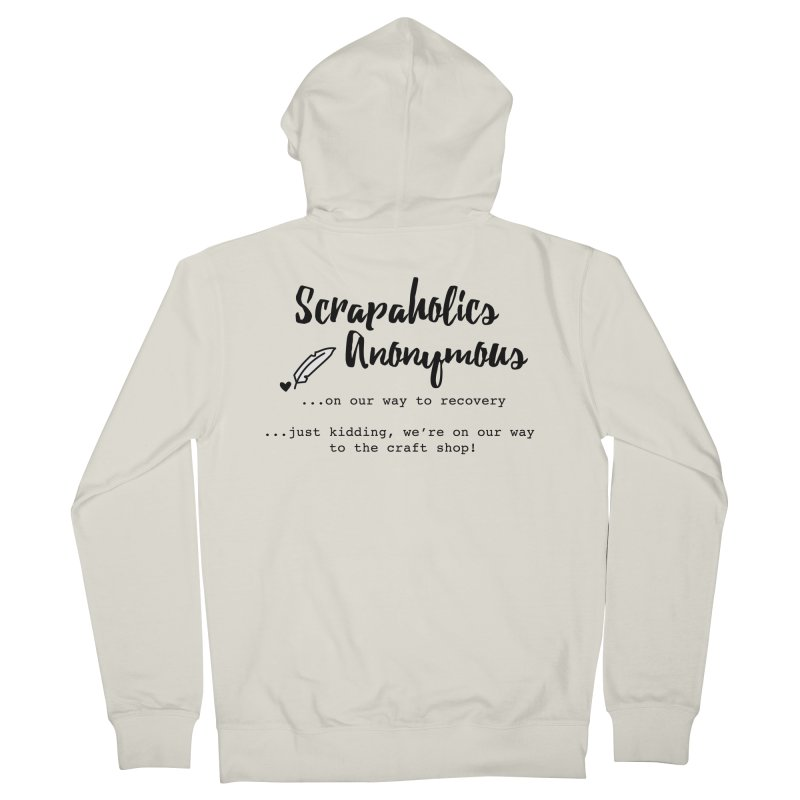 Scrapaholics Anonymous #1 Women's French Terry Zip-Up Hoody by Inkie Quill Shop