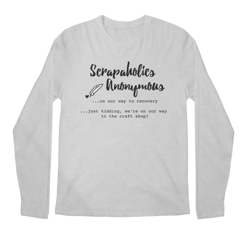 Scrapaholics Anonymous #1 Men's Regular Longsleeve T-Shirt by Inkie Quill Shop