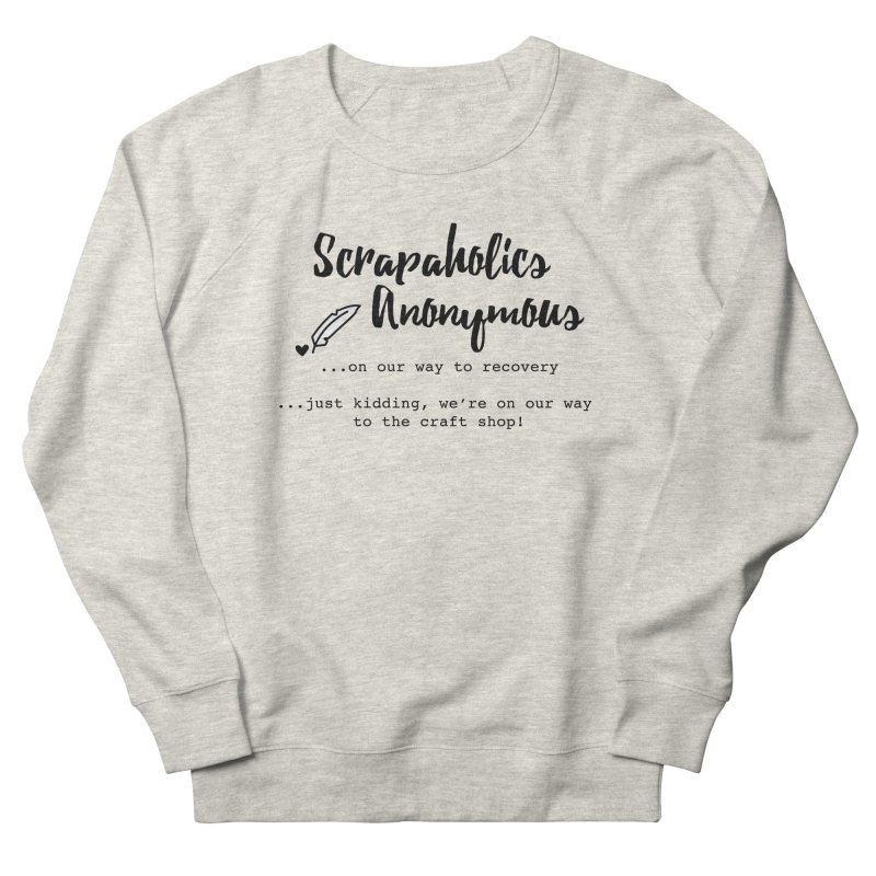 Scrapaholics Anonymous #1 Men's French Terry Sweatshirt by Inkie Quill Shop