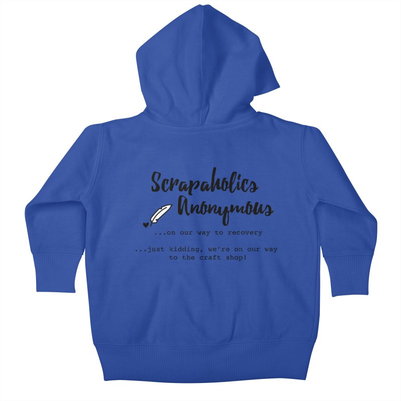 Scrapaholics Anonymous #1 Kids Baby Zip-Up Hoody by Inkie Quill Shop