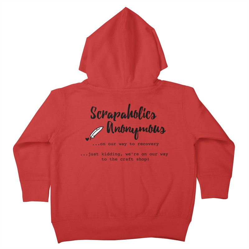 Scrapaholics Anonymous #1 Kids Toddler Zip-Up Hoody by Inkie Quill Shop