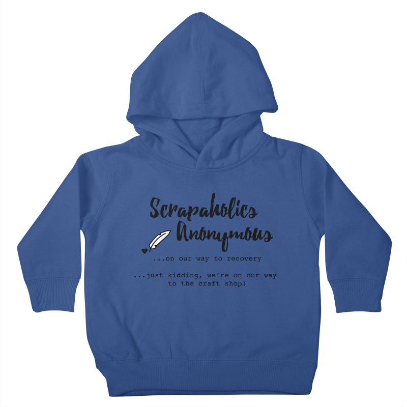 Scrapaholics Anonymous #1 Kids Toddler Pullover Hoody by Inkie Quill Shop