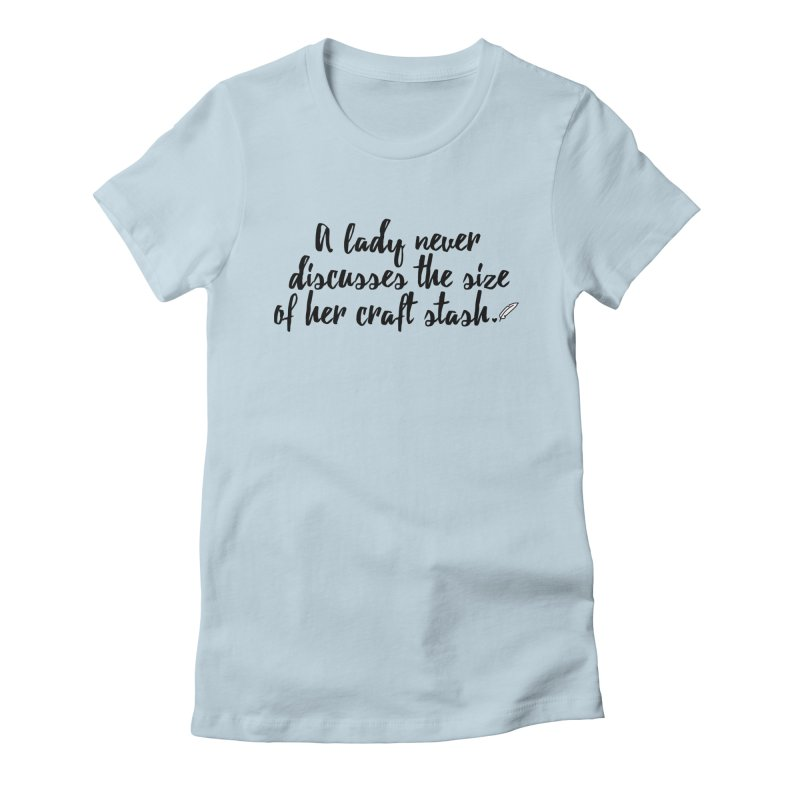 Size of Her Stash Women's T-Shirt by Inkie Quill Shop
