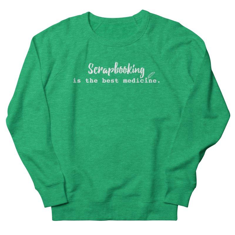Scrapbooking is the Best Medicine Men's Sweatshirt by Inkie Quill Shop