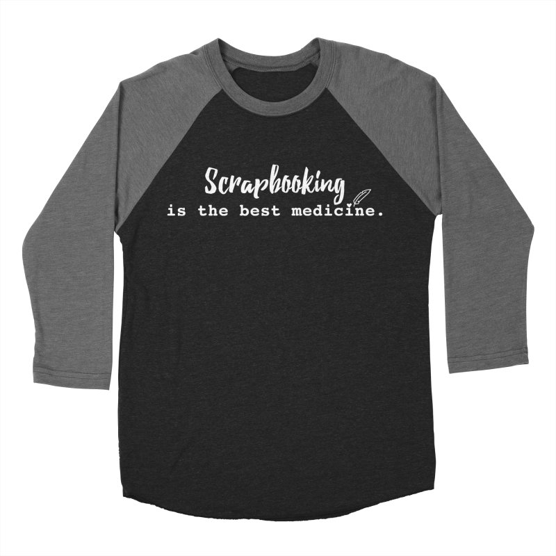 Scrapbooking is the Best Medicine Men's Baseball Triblend Longsleeve T-Shirt by Inkie Quill Shop