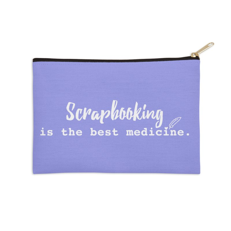 Scrapbooking is the Best Medicine Accessories Zip Pouch by Inkie Quill Shop