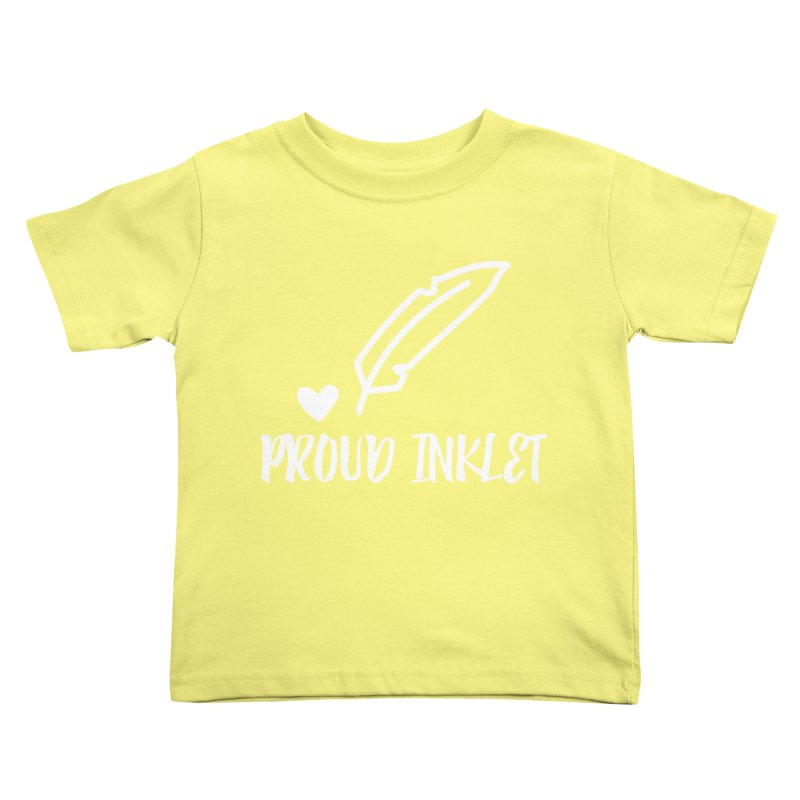 Proud Inklet Kids Toddler T-Shirt by Inkie Quill Shop