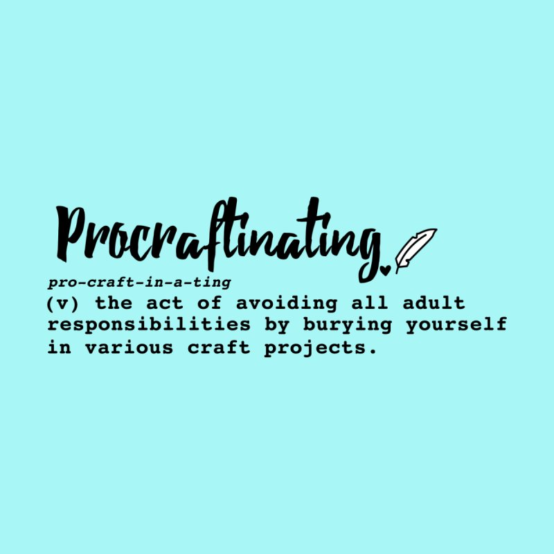 Procraftinating Home Fine Art Print by Inkie Quill Shop