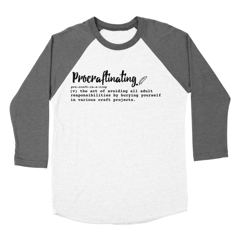 Procraftinating Women's Baseball Triblend Longsleeve T-Shirt by Inkie Quill Shop