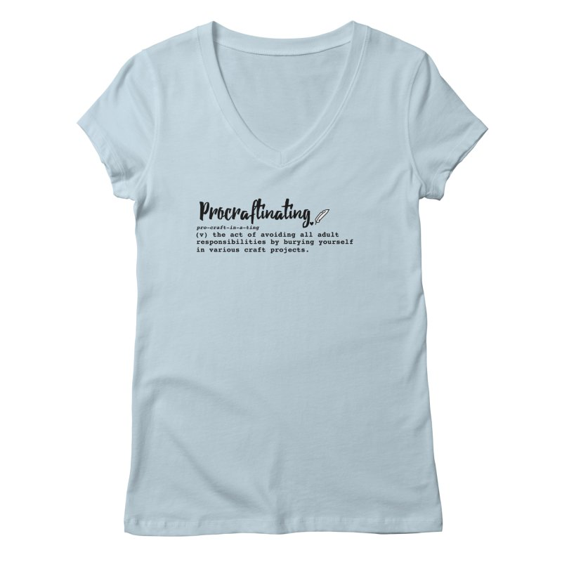 Procraftinating Women's V-Neck by Inkie Quill Shop