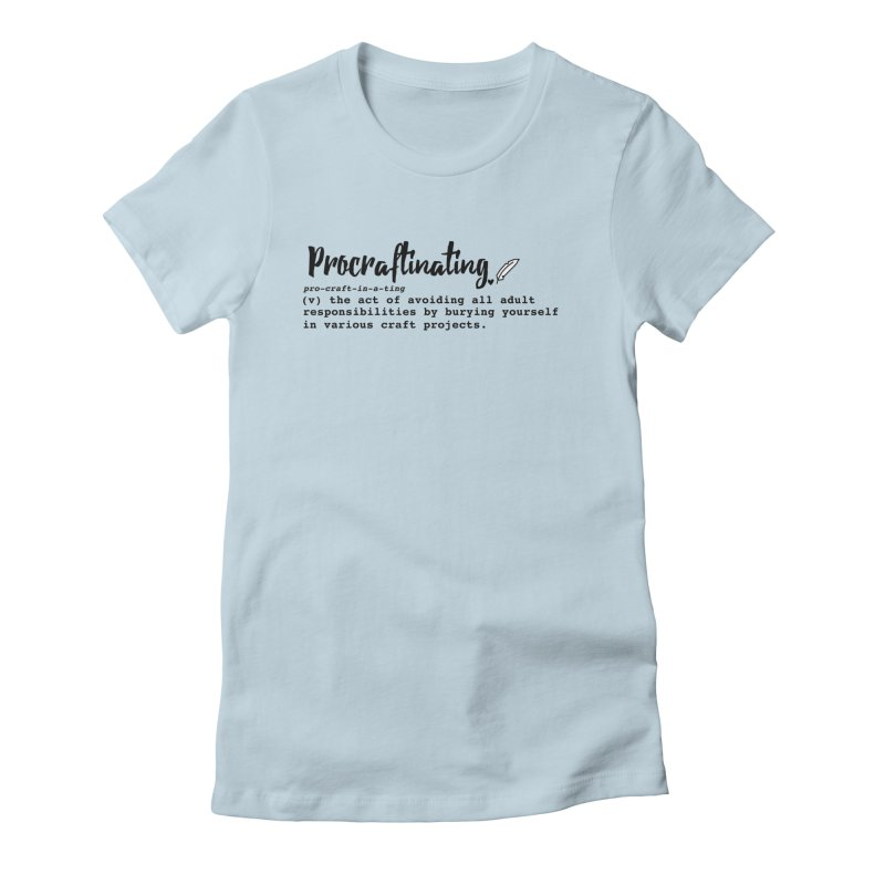Procraftinating Women's T-Shirt by Inkie Quill Shop
