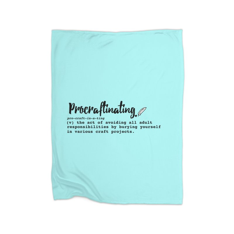 Procraftinating Home Fleece Blanket Blanket by Inkie Quill Shop