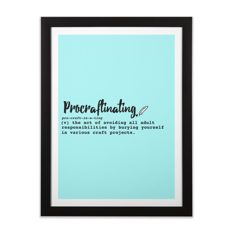 Procraftinating Home Framed Fine Art Print by Inkie Quill Shop