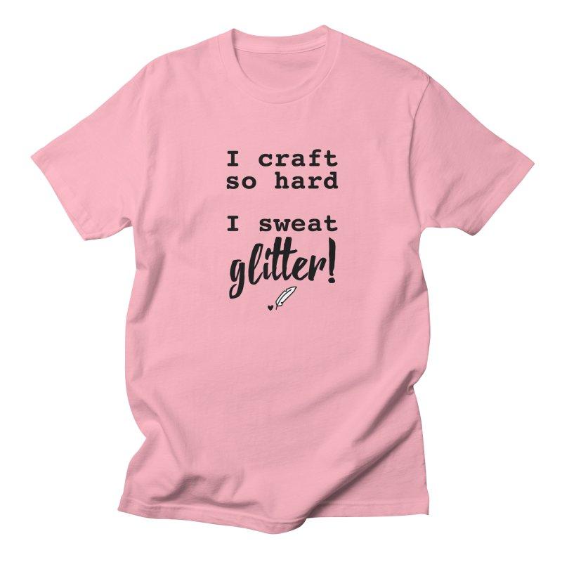 I Craft So Hard Men's Regular T-Shirt by Inkie Quill Shop