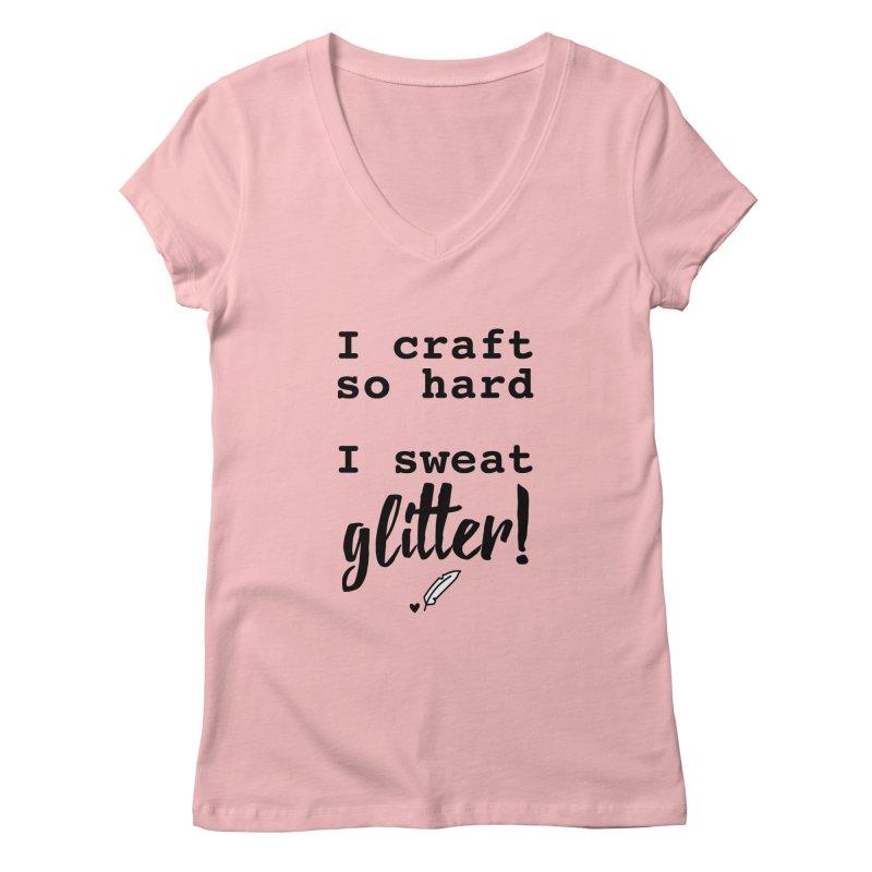 I Craft So Hard Women's Regular V-Neck by Inkie Quill Shop