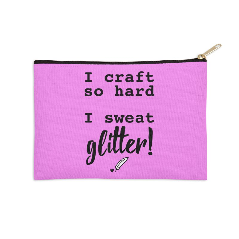 I Craft So Hard Accessories Zip Pouch by Inkie Quill Shop